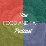 Cover art for The Food and Faith Podcast